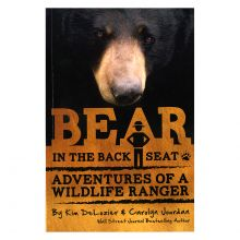 Bear in the Backseat - Adventures of a Wildlife Ranger