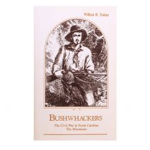 Bushwhackers - The Civil War in North Carolina