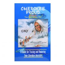 Cherokee Proud: A Guide for Tracing and Honoring Your Cherokee Ancestors