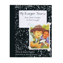 My Ranger Years - From Junior Ranger to Park Ranger