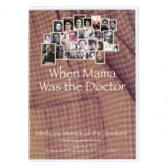 When Mama Was the Doctor - Medicine Women of the Smokies DVD