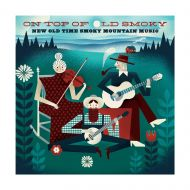 On Top of Old Smoky - New Old Time Smoky Mountain Music CD
