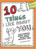 10 Things I like About You: Discovering Great Smoky Mountains National Park Coloring Book