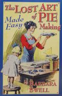 The Lost Art of Pie Making