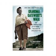 Grandma Gatewood's Walk - Inspiring Story of the Woman Who Saved the AT