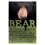 Bear in the Backseat II - Adventures of a Wildlife Ranger